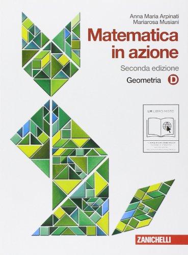 Matematica in azione. Tomo D:Geometria. Con espansione online. Per la Scuola media