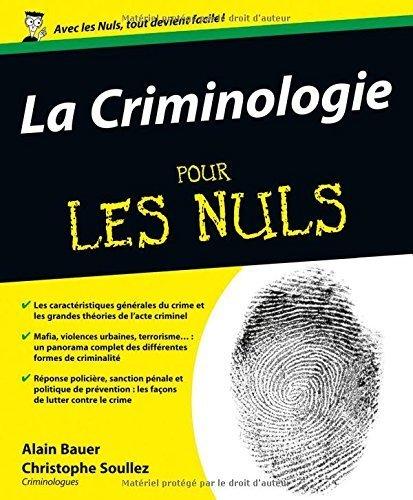 La Criminologie pour les Nuls de Alain Bauer (2012) Broché