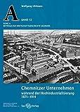 Chemnitzer Unternehmen während der Hochindustrialisierung: 1871?1914