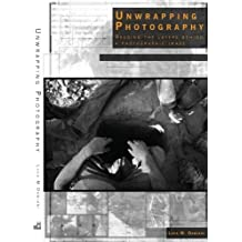 Unwrapping Photography: Reading the Layers behind a Photographic Image