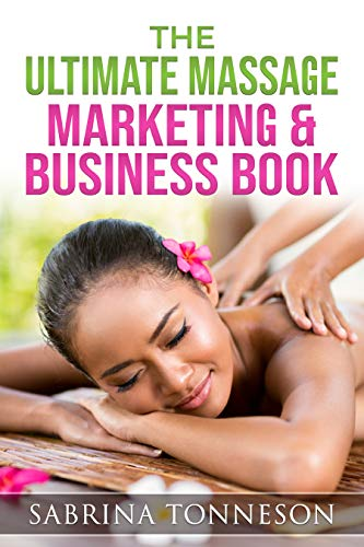 The Ultimate Massage Marketing & Business Book (English Edition)