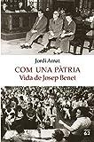 Com una pàtria. Vida de Josep Benet (Biografies i Memòries)
