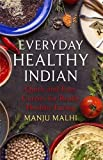 Everyday Healthy Indian Cookery: Quick and easy...