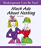 """Much Ado About Nothing"" for Kids (Shakespeare Can Be Fun!)"