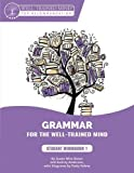 #10: Grammar for the Well–Trained Mind – Student Workbook – A Complete Course