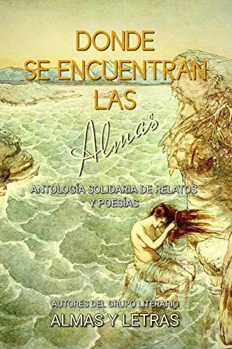 Donde se encuentran las almas eBook: Almas y Letras, Grupo ...