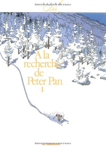 A La Recherche de Peter Pan, tome 1 par Cosey