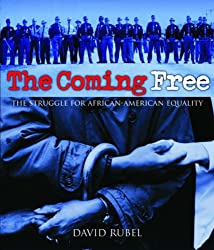 The Coming Free: The Struggle for African American Equality (Civil Rights Movement)