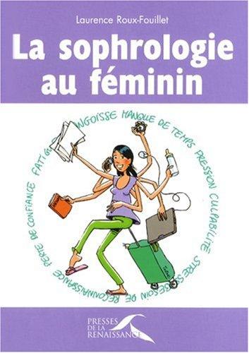 "<a href=""/node/5827"">La sophrologie au féminin</a>"