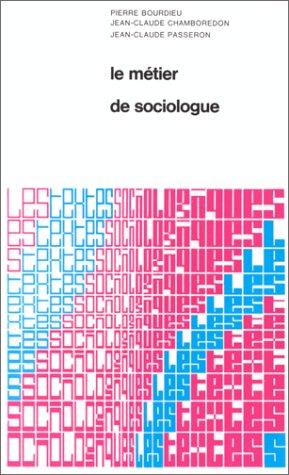 Le métier de sociologue : préalables épistémologiques par Pierre Bourdieu