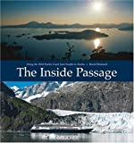 Inside Passage: Along the Wild Pacific Coast from Seattle to Alaska