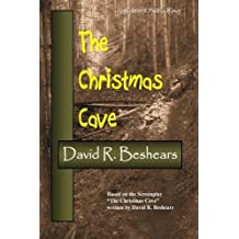 The Christmas Cave by David R. Beshears (2013-03-13)