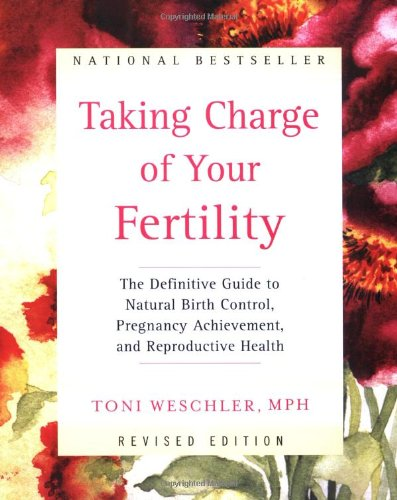 Taking-Charge-of-Your-Fertility-Revised-Edition-The-Definitive-Guide-to-Natural-Birth-Control-Pregnancy-Achievement-and-Reproductive-Health