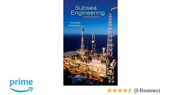 Subsea Engineering Handbook: Amazon co uk: Yong Bai, Qiang Bai
