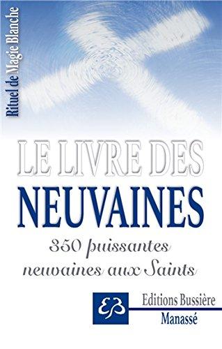 Le livre des neuvaines - 350 puissantes neuvaines aux Saints par Benjamin Manassé