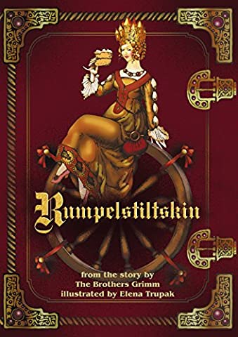 Rumpelstiltskin: This is well-known Brothers Grimm tale, illustrated by me (Elena Trupak)