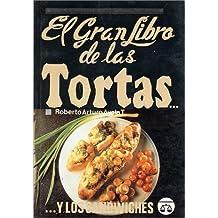 El gran libro de las Tortas..y los sandwiches/ The Great Book of Cakes and Sandwiches