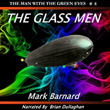 The Glass Men: The Man with the Green Eyes, Book 8