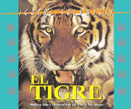 Los Tigres (Gatos Salvajes Del Mundo/Wild Cats of the World) por Melissa S. Cole