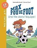 Max fou de foot, Tome 03 - Une fille dans l'équipe