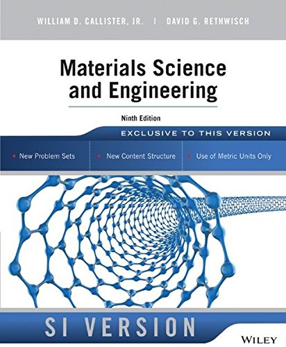 Materials Science and Engineering: An Introduction, Ninth Edition International Student Version