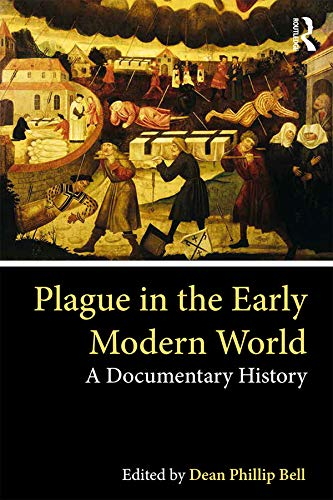 Plague In The Early Modern World: A Documentary History por Dean Phillip Bell epub
