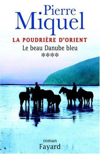 La Poudrire d'Orient, Tome 4 : Le beau Danube bleu