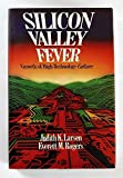 Silicon Valley Fever: Growth of High-technology Culture by Everett M. Rogers (1985-03-21)