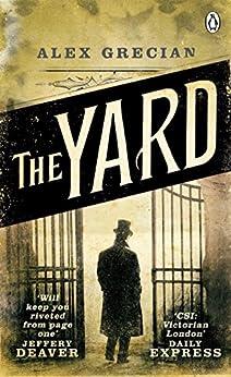 The Yard: Scotland Yard Murder Squad Book 1 by [Grecian, Alex]