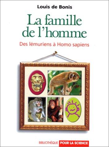 LA FAMILLE DE L'HOMME. Des lémuriens à Homo Sapiens