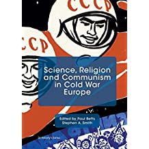 Science, Religion and Communism in Cold War Europe (St Antony's Series)