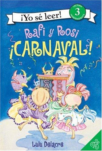 Rafi Y Rosi/Rafi and Rosi: Carnaval/carnival! (Yo Se Leer/I Can Read (Spanish)) por Lulu Delacre