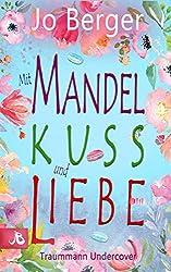 Mit Mandelkuss und Liebe: Traummann Undercover