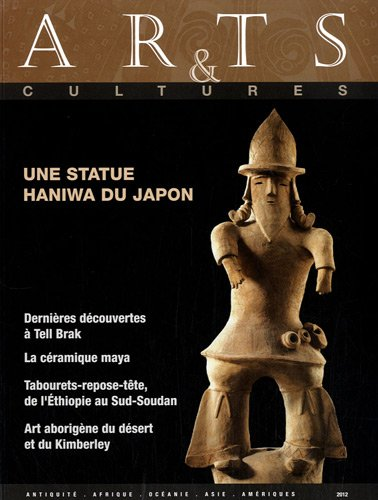 Arts & cultures, N° 13/2012 : Une statue Haniwa du Japon