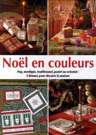 Noël en couleurs : Pop, nordique, traditionnel, pastel ou oriental : 5 thèmes pour décorer la maison