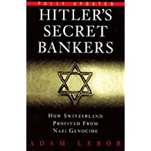 Hitler's Secret Bankers: How Switzerland Profited from Nazi Genocide by Adam LeBor (1999-01-04)