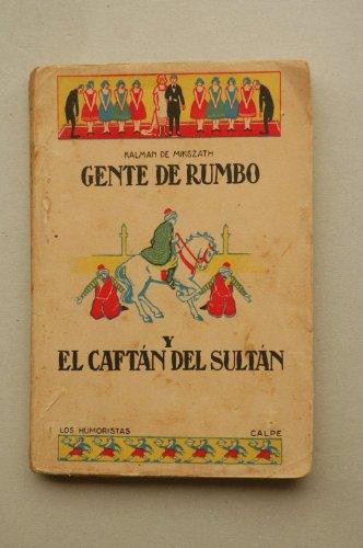 Mikszath, Kalman De - Gente De Rumbo / Kalman De Mikszath ; Traducción Del Húngaro Por Andrés Révesz