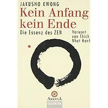Kein Anfang kein Ende: Die Essenz des Zen Vorwort von Thich Nhat Hanh
