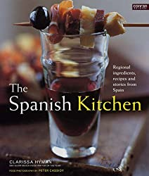 The Spanish Kitchen: Regional ingredients, recipes and stories from Spain