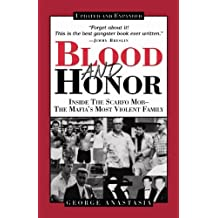 Blood and Honor: Inside the Scarfo Mob, the Mafia's Most Violent Family (English Edition)