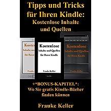 Tipps und Tricks für Ihren Kindle: kostenlose Inhalte und Quellen (+Bonus-Kapitel: Wo Sie gratis Kindle-Bücher finden können)