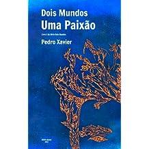 Dois Mundos, Uma Paixão (Portuguese Edition)