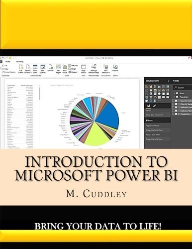 Introduction To Microsoft Power BI: Bring Your Data To Life! by M. O. Cuddley (2016-05-20)