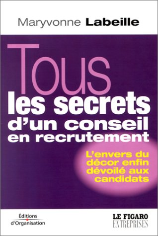 Tous les secrets d'un conseil en recrutement : L'envers du décor enfin dévoilé aux candidats