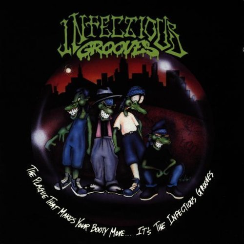 The Plague That Makes Your Booty Move: It's the Infectious Grooves by Infectious Grooves (1998) Audio CD