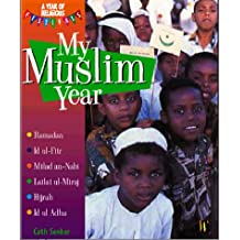 My Muslim Year (A Year of Religious Festivals)