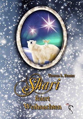 Shari feiert Weihnachten (Sharis Abenteuer) (Die Legende Vom Weihnachtsbaum)