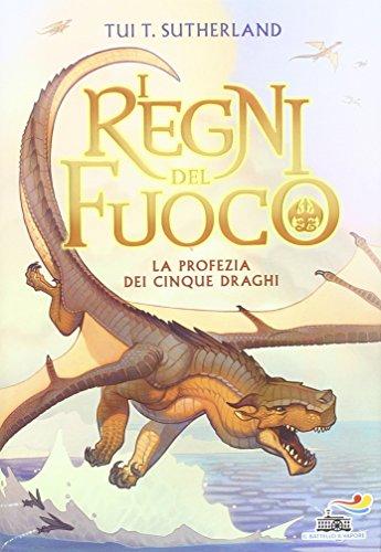 La profezia dei cinque draghi. I regni del fuoco: 1