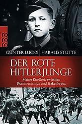 Der rote Hitlerjunge: Meine Kindheit zwischen Kommunismus und Hakenkreuz