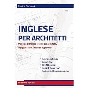Inglese per architetti. Manuale di inglese tecnico